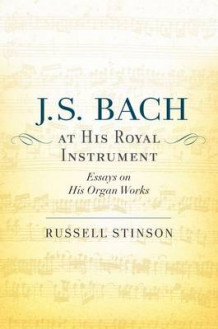 J. S. Bach at His Royal Instrument av Russell Stinson (Innbundet)