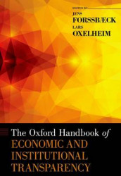The Oxford Handbook of Economic and Institutional Transparency av Jens Forssbaeck og Lars Oxelheim (Innbundet)