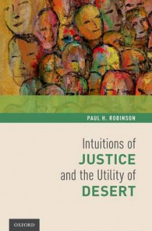 Intuitions of Justice and the Utility of Desert av Paul H. Robinson (Innbundet)