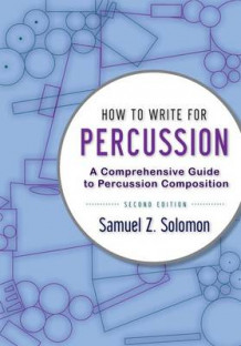 How to Write for Percussion av Samuel Z. Solomon (Heftet)