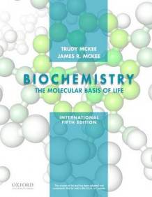 Biochemistry: The Molecular Basis of Life av Trudy McKee og James R. McKee (Heftet)