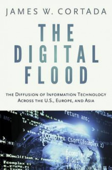 The Digital Flood av James W. Cortada (Innbundet)