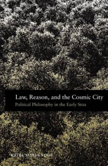 Law, Reason, and the Cosmic City av Katja Maria Vogt (Heftet)