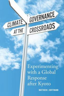 Climate Governance at the Crossroads av Matthew J Hoffmann (Heftet)