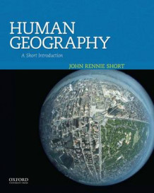 Human Geography av Professor of Geography and Public Policy John Rennie Short (Heftet)