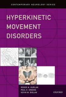 Hyperkinetic Movement Disorders av Roger M. Kurlan, Paul E. Greene og Kevin M. Biglan (Innbundet)