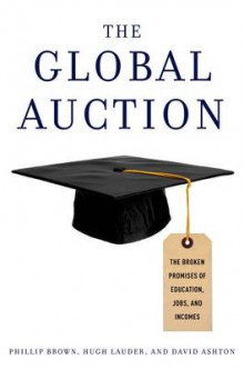 The Global Auction av Phillip Brown, Hugh Lauder og David Ashton (Heftet)