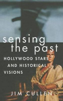 Sensing the Past av Jim Cullen (Innbundet)