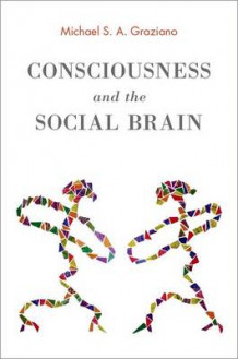 Consciousness and the Social Brain av Michael S. A. Graziano (Innbundet)