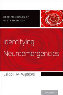 Identifying Neuroemergencies av Eelco F. M. Wijdicks (Heftet)