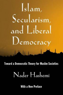 Islam, Secularism, and Liberal Democracy av Nader Hashemi (Heftet)