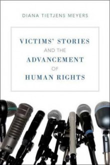 Victims' Stories and the Advancement of Human Rights av Diana Tietjens Meyers (Innbundet)