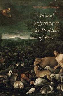 Animal Suffering and the Problem of Evil av Nicola Hoggard Creegan (Innbundet)