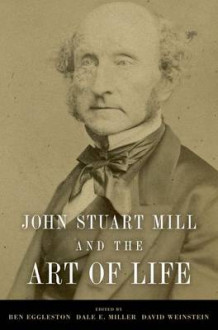 John Stuart Mill and the Art of Life (Heftet)