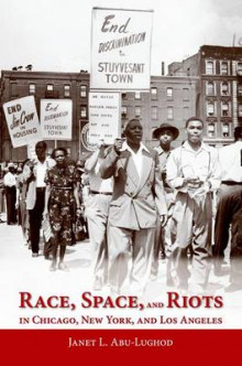 Race, Space, and Riots in Chicago, New York, and Los Angeles av Janet L. Abu Lughod (Heftet)