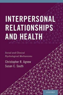 Interpersonal Relationships and Health av Christoper R. Agnew og Susan C. South (Innbundet)