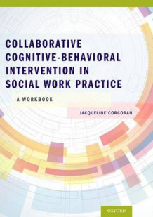 Collaborative Cognitive Behavioral Intervention in Social Work Practice av Jacqueline Corcoran (Heftet)