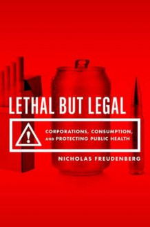 Lethal But Legal av Nicholas Freudenberg (Innbundet)