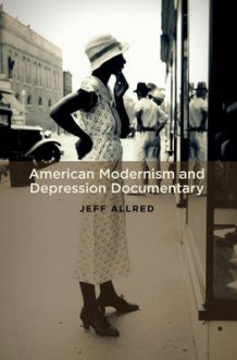 American Modernism and Depression Documentary av Jeff Allred (Heftet)