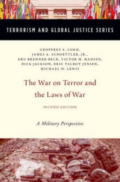The War on Terror and the Laws of War av Dru Brenner-Beck, Geoffrey S. Corn, Dunlap, Victor M. Hansen, Dick Jackson, Eric Talbot Jensen, Michael W. Lewis og Schoettler (Innbundet)