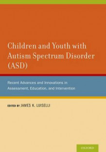 Children and Youth with Autism Spectrum Disorder (ASD) (Innbundet)