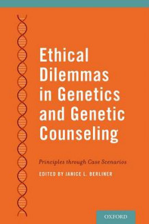 Ethical Dilemmas in Genetics and Genetic Counseling (Heftet)