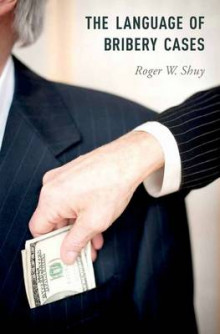 The Language of Bribery Cases av Roger W. Shuy (Innbundet)