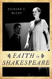 Faith in Shakespeare av Richard C. McCoy (Innbundet)