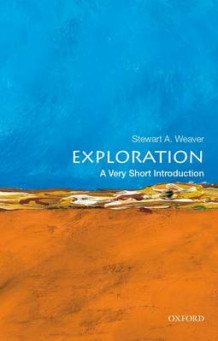 Exploration: A Very Short Introduction av Stewart A. Weaver (Heftet)