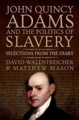 Omslag - John Quincy Adams and the Politics of Slavery