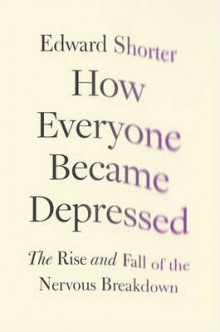 How Everyone Became Depressed av Edward Shorter (Innbundet)