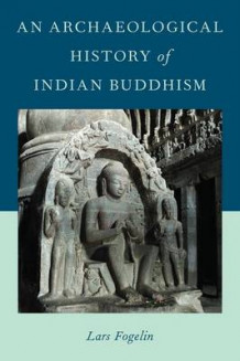 An Archaeological History of Indian Buddhism av Lars Fogelin (Innbundet)