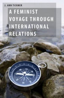 A Feminist Voyage through International Relations av J. Ann Tickner (Heftet)