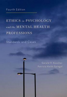 Ethics in Psychology and the Mental Health Professions av Gerald P. Koocher og Patricia Keith-Spiegel (Innbundet)