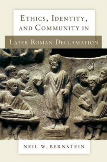 Ethics, Identity, and Community in Later Roman Declamation av Neil W. Bernstein (Innbundet)