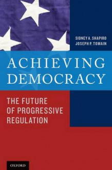 Achieving Democracy av Sidney A. Shapiro og Joseph P. Tomain (Innbundet)