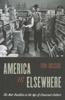 America Is Elsewhere av Erik Dussere (Innbundet)