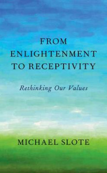 From Enlightenment to Receptivity av Michael Slote (Innbundet)