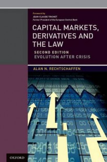 Capital Markets, Derivatives and the Law av Alan N. Rechtschaffen og Jean-Claude Trichet (Innbundet)