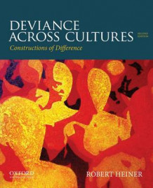 Deviance Across Cultures av Professor of Sociology Robert Heiner (Heftet)