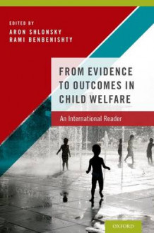 From Evidence to Outcomes in Child Welfare (Innbundet)