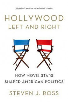 Hollywood Left and Right av Steven J. Ross (Heftet)