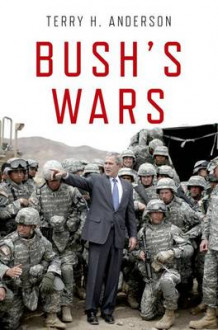 Bush's Wars av Terry H. Anderson (Heftet)