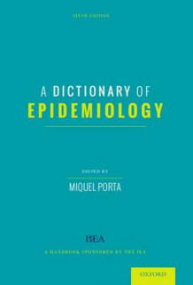 A Dictionary of Epidemiology av Miquel Porta (Heftet)