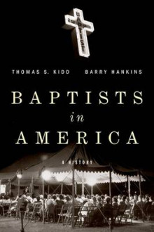 Baptists in America av Thomas S. Kidd og Barry Hankins (Innbundet)