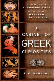 A Cabinet of Greek Curiosities av J. C. McKeown (Innbundet)
