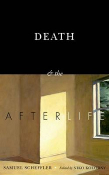 Death and the Afterlife av Samuel Scheffler (Innbundet)
