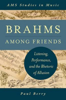 Brahms Among Friends av Paul Berry (Innbundet)