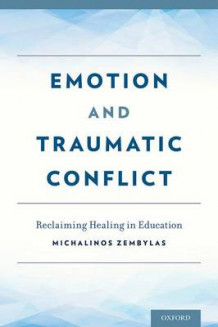 Emotion and Traumatic Conflict av Michalinos Zembylas (Innbundet)