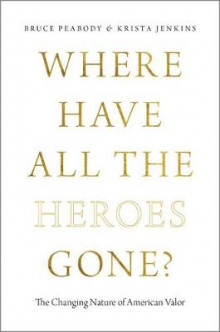 Where Have All the Heroes Gone? av Bruce G. Peabody og Krista Jenkins (Heftet)